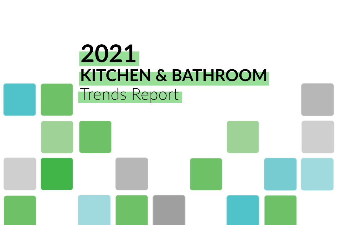 Kitchen & Bathroom Remodeling Trends 2021