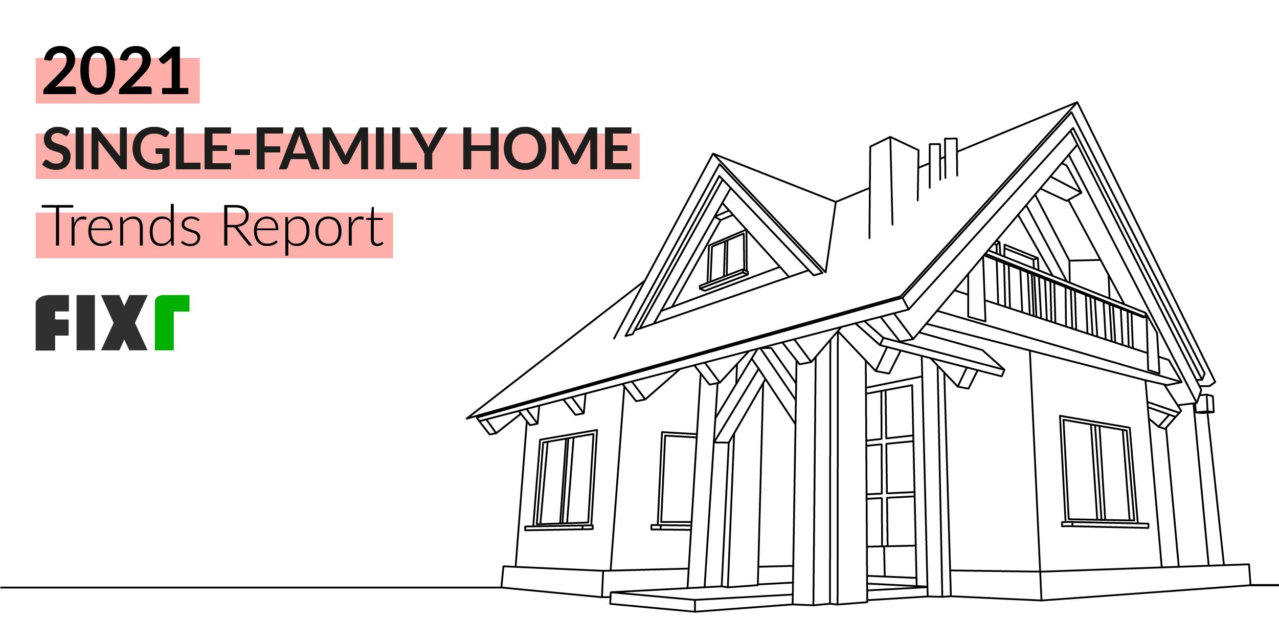 Single-Family Home Trends 2021 - Fixr.com